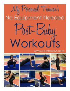 No Equipment Needed Post-Baby Workouts ~ From My Personal Trainer! - www.orshesays.com #fitness #workouts