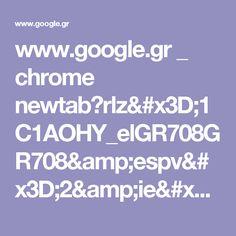 www.google.gr _ chrome newtab?rlz=1C1AOHY_elGR708GR708&espv=2&ie=UTF-8