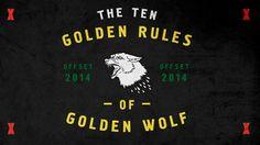 R U N W I T H T H E G O L D E N W O L F | 10 Golden Rules of Golden Wolf www.goldenwolf.tv
