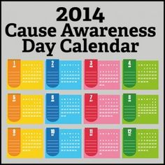 2014 Cause Awareness Days - Plan ahead for your campaigns around cause awareness days.