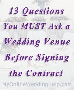 13 Questions You Must Ask Your Wedding Venue Before Signing a Contract My Online Wedding Help Wedding Planning Advice