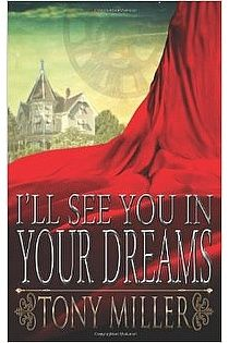 FREE ON KINDLE! Intriguing time-travel romance - I'll See You In Your Dreams by Tony Miller - an eBookSoda deal  http://www.ebooksoda.com/ebook-deals/ill-see-you-in-your-dreams-by-tony-miller #TimeTravel #Ghosts #Romance