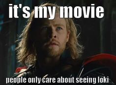 "Sorry Thor | Community Post: 10 Reasons ""Thor: The Dark World"" Is Really The Loki Show"