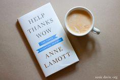 help thanks wow: the three essential prayers. anne lamott
