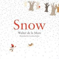 A stunning celebration of Walter de la Mare's classic poem, Snow is a perfect lullaby book for sharing with little ones aged 3 and above in the build up to Christmas.