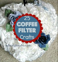 25 Coffee Filter Crafts for only $1.  Fun and easy gift ideas!  sewlicioushomedecor.com