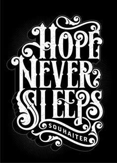 Hope Never Sleeps #typography #graphics #typographics