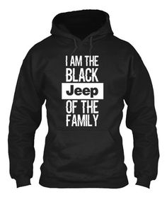 "Funny Jeep Quote T-Shirt - ""I'am The Black Jeep Of The Family"" – Accessorimatic"