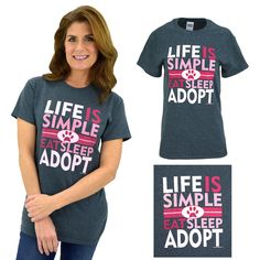 Life is Simple Adopt T-Shirt at The Animal Rescue Site