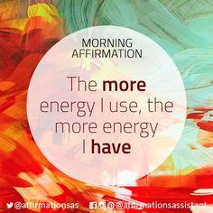"Affirmation: ""The more energy I use, the more energy I have"" #affirmation #affirmations #morningaffirmation #morningaffirmations #positiveaffirmations #positive #joytrain #successtrain #happiness #motivation #motivational"