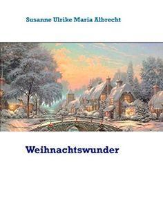 Susanne Ulrike Maria Albrecht   Weihnachtswunder