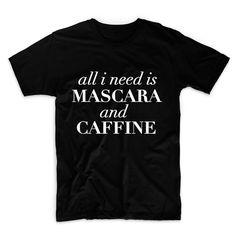 All I Need Is Mascara And Caffine Unisex Graphic por FASHIONY