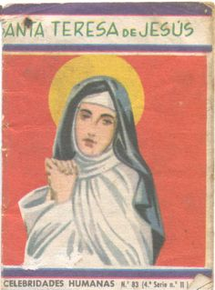Santa Teresa de Jesús -- Barcelona : Editorial Roma, 1961. -- 8 p.; 7 cm. -- (Celebridades humanas; 83)