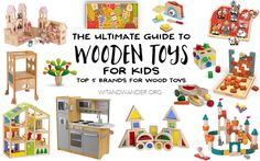 The Ultimate Guide to Wood Toys for Kids - Don't miss this guide to the five best brands to purchase wood toys for your kids including toys for infants to children ages 2-10. They will love the kitchens, castles, doll houses, puzzles, kitchen helper, blocks, and more from brands like Melissa and Doug, KidKraft, Hape, Guidecraft, and Begin Again! | Wit & Wander