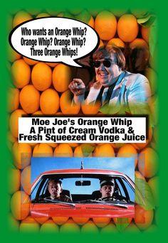 Moe Joe's Orange Whip!