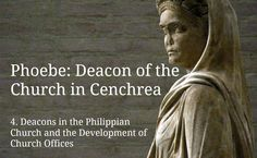 (4) Phoebe: Deacons in the Philippian Church and the Development of Church Offices