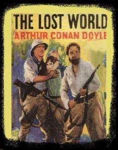 The Lost World by Sir Arthur Conan Doyle - Great novels for teenagers. Sir Arthur, Arthur Conan Doyle, I Love Books, Good Books, Bessie Love, Adventure Novels, Great Novels, The Lost World, Book Club Books