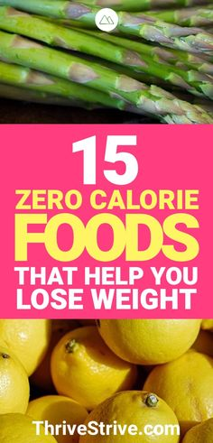Looking to lose weight? These zero-calorie foods will help you burn more calories than you consume and taste delicious when prepared properly. Lose weight quickly by eating!