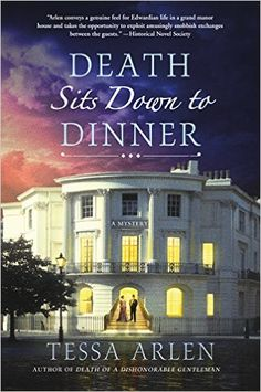 Death Sits Down to Dinner (Lady Montfort Mystery #2) by Tessa Arlen Publication Date: March 29, 2016 Minotaur Books Hardcover & Ebook; 320 Pages Genre: Historical Mystery  Filled with deceptions both real and imagined, Death Sits Down to Dinner is a delightful Edwardian mystery set in London. Lady Montfort...  Read more »