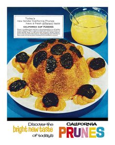 California Cap Pudding.  Loaded with prunes, the bright new taste of today.