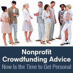 Many nonprofit turn to crowdfunding sites to fundraise . What is rarely discussed is that for nonprofits, conventional crowdfunding can actually backfire.