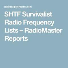 SHTF Survivalist Radio Frequency Lists – RadioMaster Reports