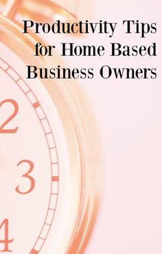 Productivity tips for home based business owners. I hope you find these tips…