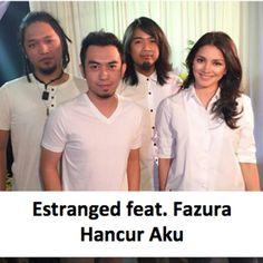 Estranged Fazura  Hancur Aku