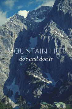 Mountain Hut Do's and Don'ts -> all you need to know before taking off on your adventure!