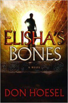 Elisha's Bones By: Don Hoesel