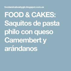FOOD & CAKES: Saquitos de pasta philo con queso Camembert y arándanos