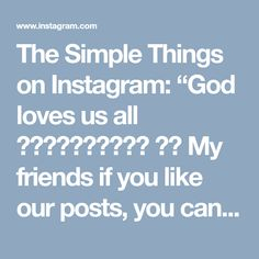 "The Simple Things on Instagram: ""God loves us all 🙏👪🎄🏡🐕🐈⛄🎅🌌🌟 📷🎶 My friends if you like our posts, you can see many more inspirational quotes, Christmas photos... in our…"" • Instagram"