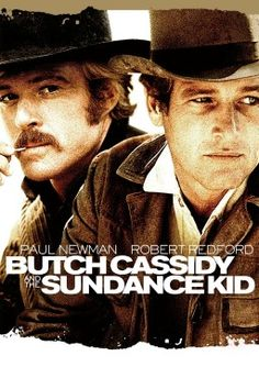 Butch Cassidy and the Sundance Kid 1969  Paul Newman & Robert Redford...those were some sexy men...