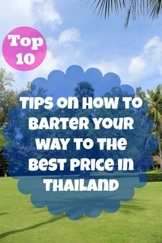 Top 10 hot tips on how to barter your way to the best price in Thailand