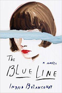 The Blue Line: A Novel by Ingrid Betancourt | http://www.amazon.com/Blue-Line-Novel-Ingrid-Betancourt/dp/1594206589/ref=sr_1_41?s=books&ie=UTF8&qid=1447952226&sr=1-41&refinements=p_30:penguin+press