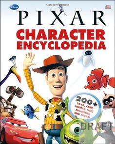 Disney Pixar Character Encyclopedia by DK Publishing. Save 32 Off!. $11.55. Publication: October 15, 2012. Reading level: Ages 7 and up. Publisher: DK CHILDREN (October 15, 2012). 208 pages