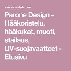Parone Design - Hääkoristelu, hääkukat, muoti, stailaus, UV-suojavaatteet - Etusivu