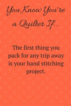 You Know You're a Quilter If...