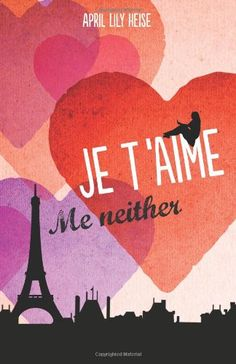 Je T'Aime, Me Neither by April Lily Heise,http://www.amazon.com/dp/0992005302/ref=cm_sw_r_pi_dp_czcysb0X5VXSTYW5