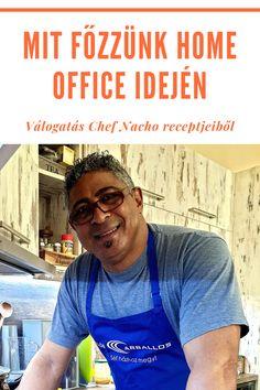 Mit főzzünk home office idején – válogatás Chef Nacho receptjeiből Catering Business, Cooking Instructions, Home Office, Home Offices, Office Home