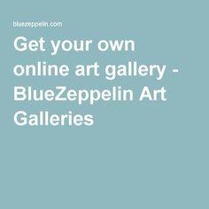 Get your own online art gallery - BlueZeppelin Art Galleries