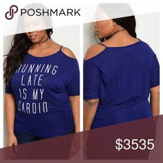 """🆕1X-3X ✨COMING SOON✨ blue cold shoulder graphic T """"RUNNING LATE IS MY CARDIO"""" cold shoulder graphic tee. Scoop neck. 3/4 sleeve. Length 33"""". 95% polyester 5% spandex. Tops Tees - Short Sleeve"""