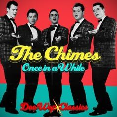 List Of Doo Wop Singers   Amazon.com: Once In A While - Doo Wop Classics: The Chimes: MP3 ...