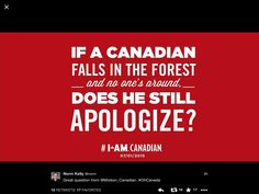 Only if we land on something or bump it on the way down. I apologized to a parking meter I bumped in to the other day. Canadian Sayings, Canadian Symbols, Canadian Memes, Canadian Humour, I Am Canadian, Canadian Bacon, Canadian Girls, Canadian History, Canada Day 150