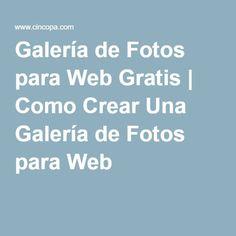 Galería de Fotos para Web Gratis | Como Crear Una Galería de Fotos para Web