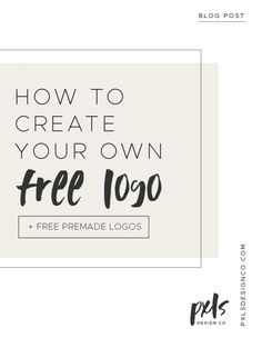 How to create your own logo for free or download free premade logos that you can use for your brand #diybranddesign