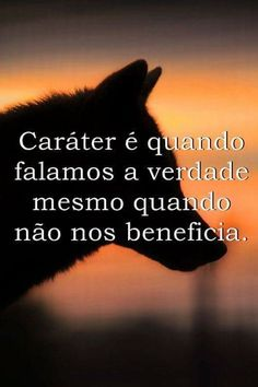 Então é isso que eu tenho. CARÁTER. .. Sad Love Quotes, Life Quotes, Motivational Phrases, Some Words, Sentences, Life Lessons, Wisdom, Digital Marketing, Feelings