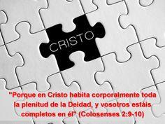 La Biblia afirma que Cristo es Dios. Sólo creyendo en él de esta forma podemos estar completos.