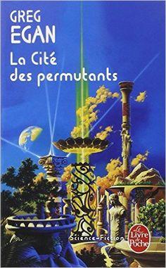 Amazon.fr - La Cité des permutants - Greg Egan - Livres