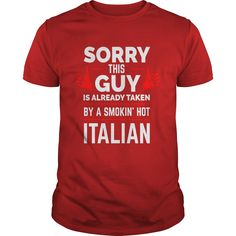 Sorry This Guy is Taken by Smoking Hot Italian T-shirt Italy #gift #ideas #Popular #Everything #Videos #Shop #Animals #pets #Architecture #Art #Cars #motorcycles #Celebrities #DIY #crafts #Design #Education #Entertainment #Food #drink #Gardening #Geek #Hair #beauty #Health #fitness #History #Holidays #events #Home decor #Humor #Illustrations #posters #Kids #parenting #Men #Outdoors #Photography #Products #Quotes #Science #nature #Sports #Tattoos #Technology #Travel #Weddings #Women
